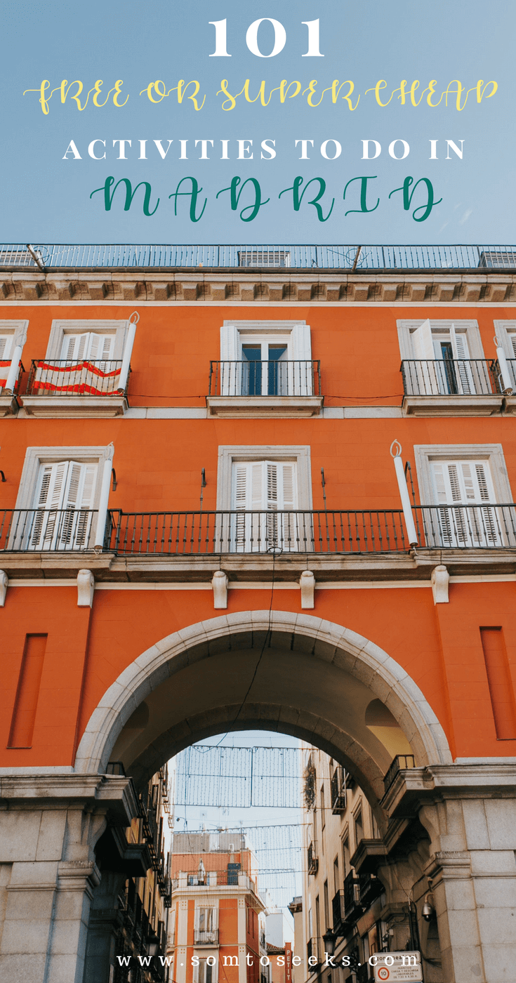 101 Free Or Cheap Things To Do In Madrid A Guide To