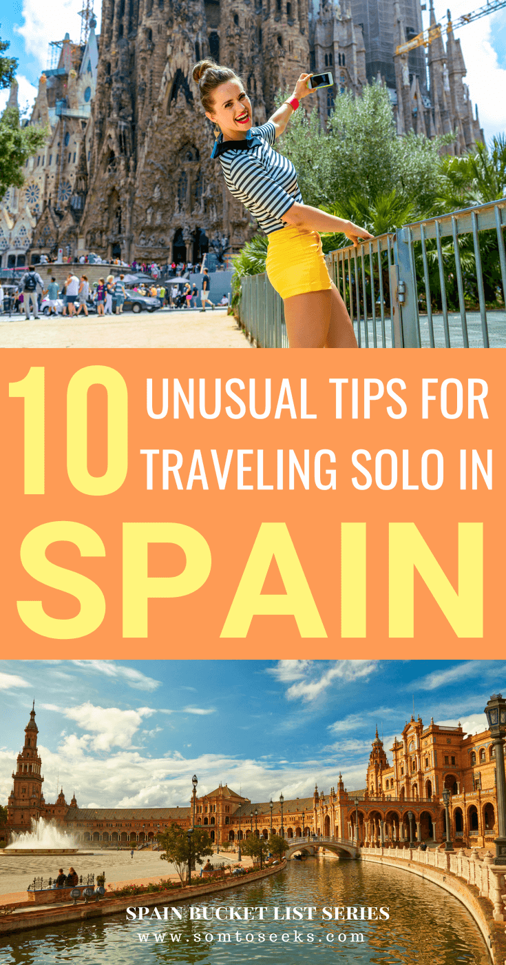 10 Unconventional Tips for Traveling Solo in Spain - Female Solo Travel Guide