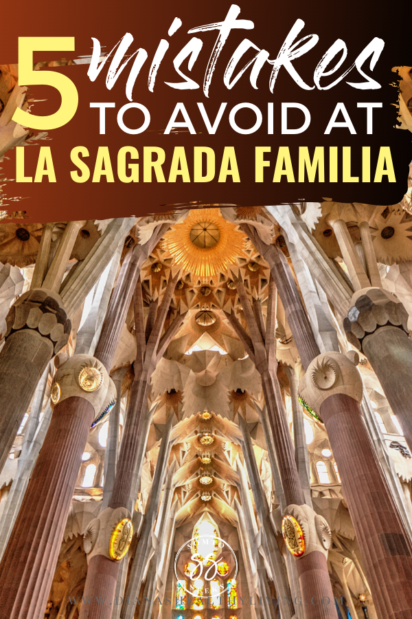 5 Mistakes To Avoid at La Sagrada Familia