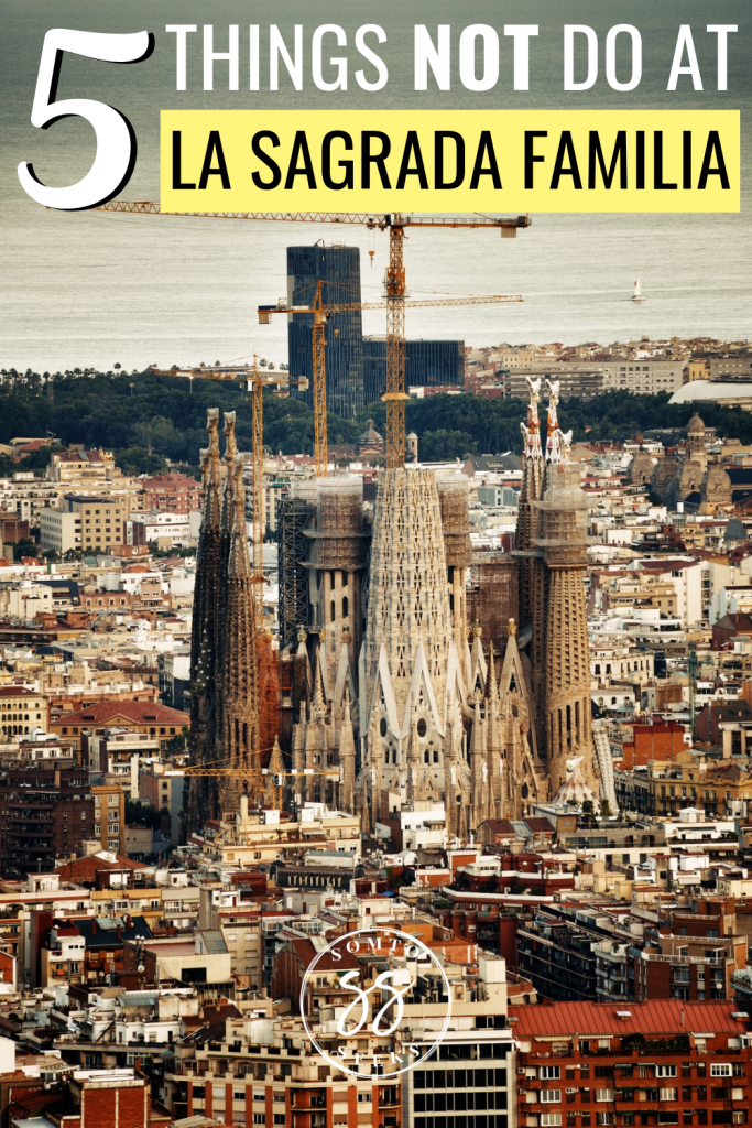 5 things not to do at La Sagrada Familia