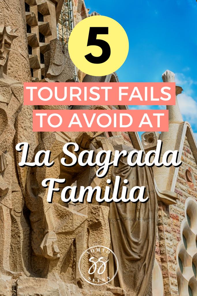 5 tourist fails to avoid at La Sagrada Familia