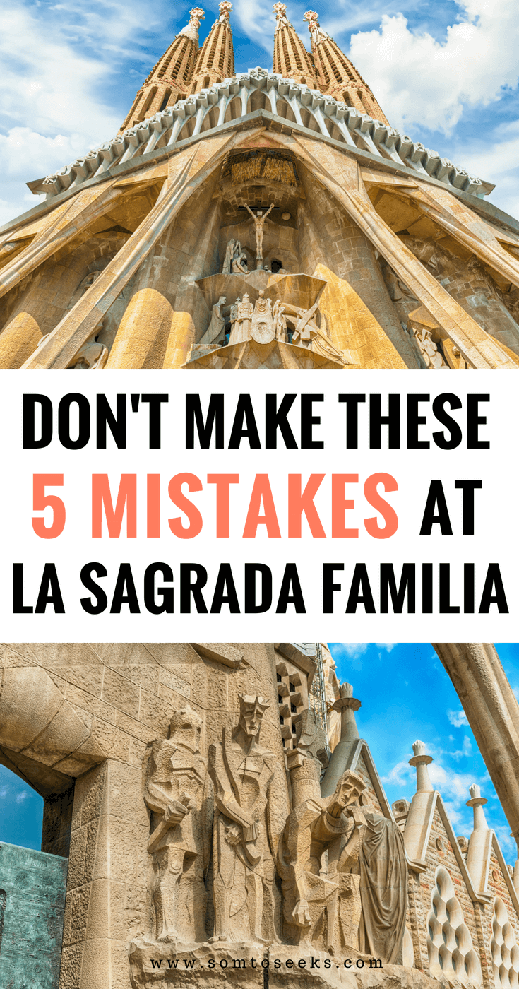 Barcelona Travel Tips - Don't Make These 5 Mistakes When Visiting La Sagrada Familia Infographic