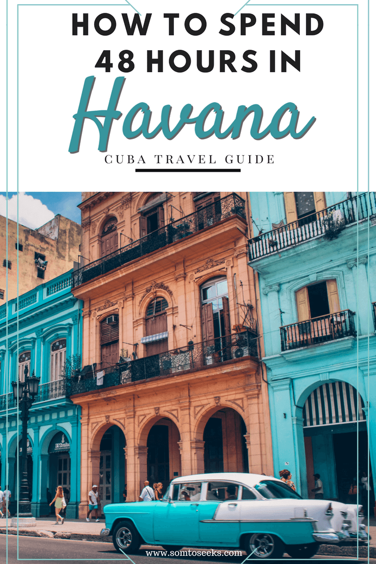 How to spend 48 hours in Havana - Cuba Travel Guide