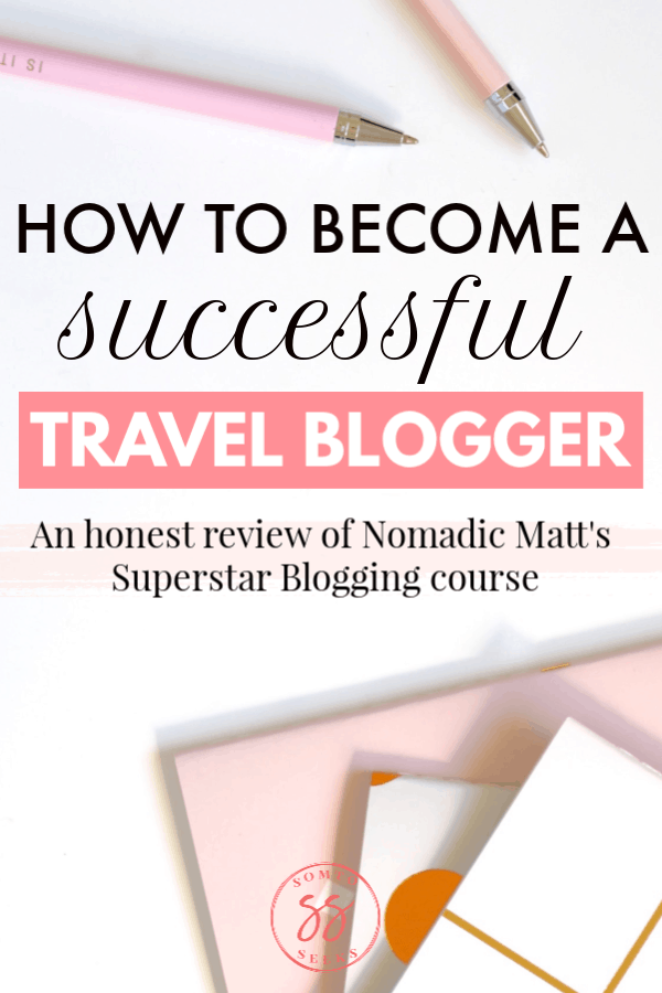 How to become a travel blogger - Nomadic Matt course review