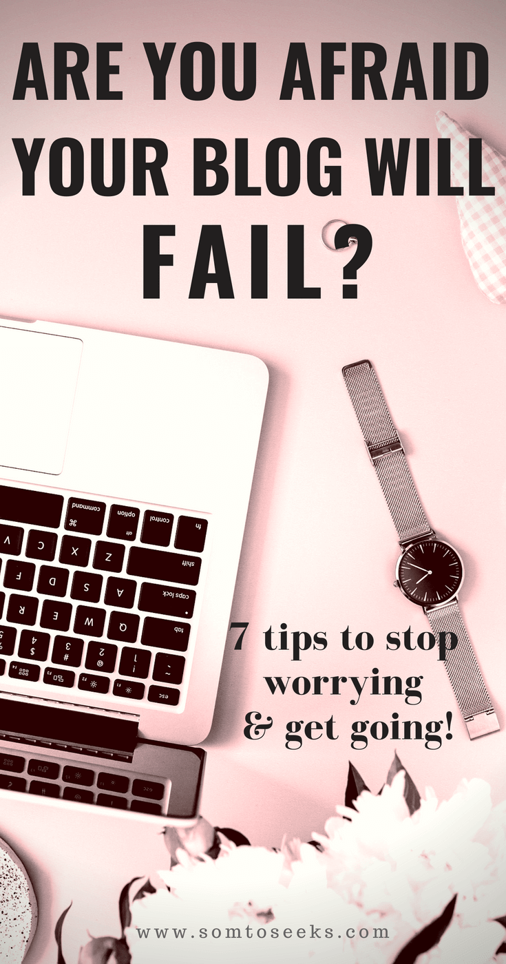 How to overcome your fears and start your blog