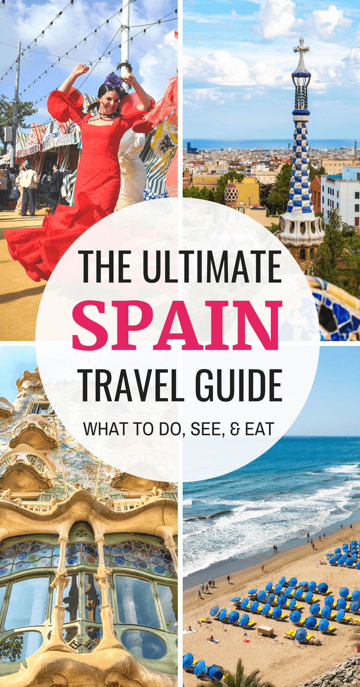 The Ultimate Spain Travel Guide- Best Things To Do, See, and Eat
