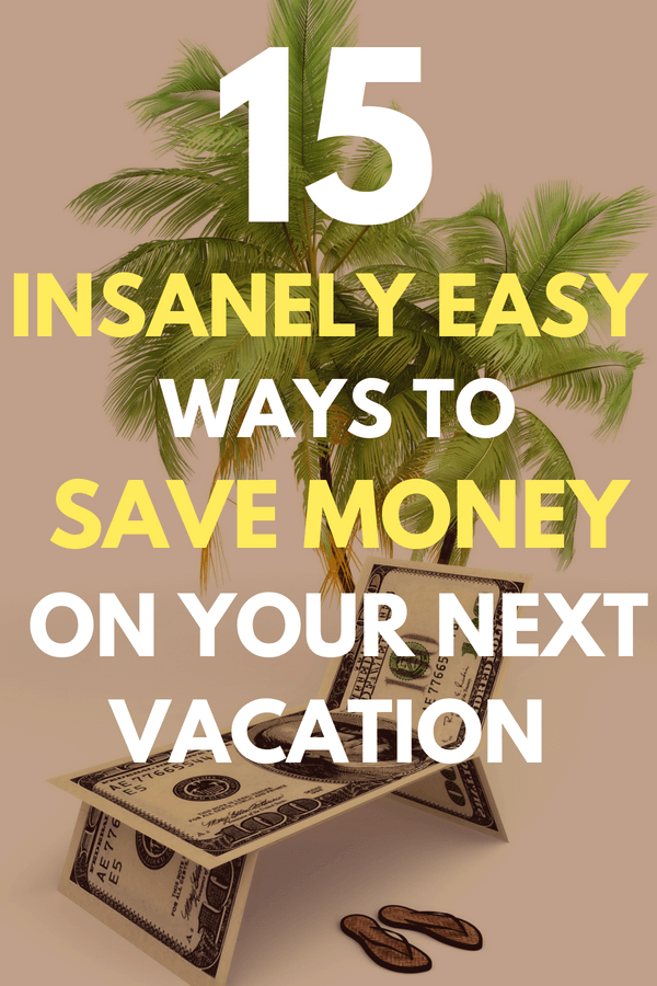 15 Easy Travel Tips To Save Money While Traveling - Insanely Easy Travel Tips for Your Next Vacation