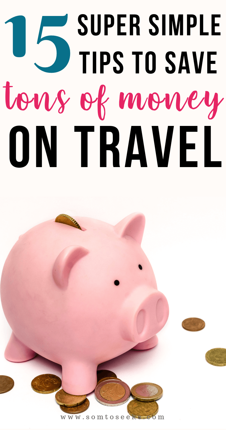 15 super simple tips to save tons of money on travel