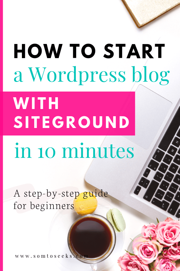 How to start a WordPress blog with Siteground in 10 minutes