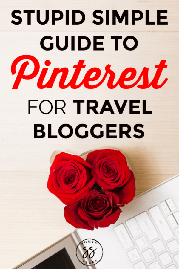 Stupid simple guide to Pinterest for travel bloggers