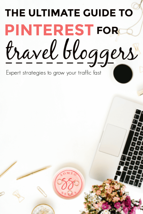 The ultimate guide to Pinterest for travel bloggers - expert tips to grow your travel blog quickly