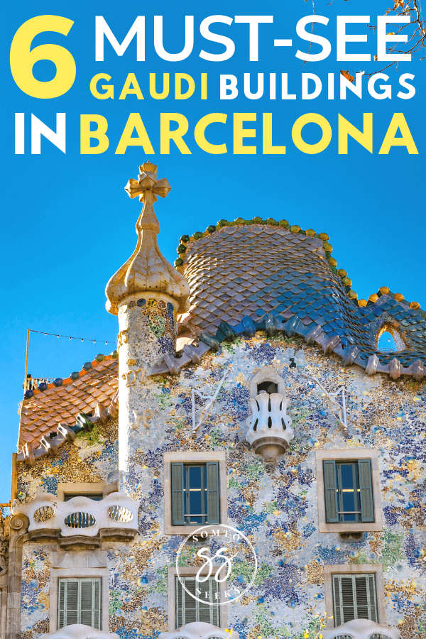6 must-see Gaudi buildings in Barcelona - Gaudi walking tour