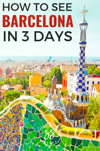 How to see Barcelona in 3 days - the perfect itinerary