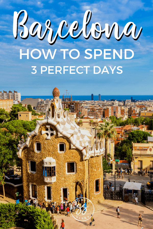 How to spend 3 perfect days in Barcelona - Barcelona 3 day itinerary