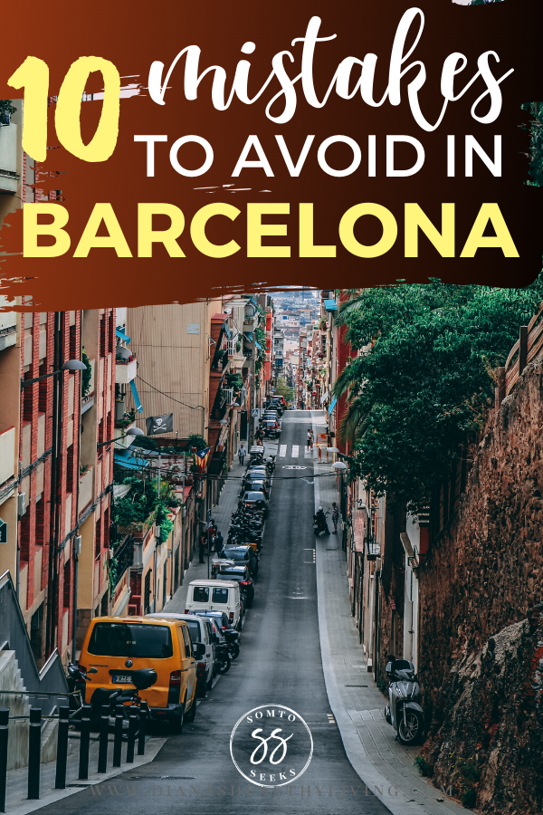 10 Mistakes To Avoid in Barcelona