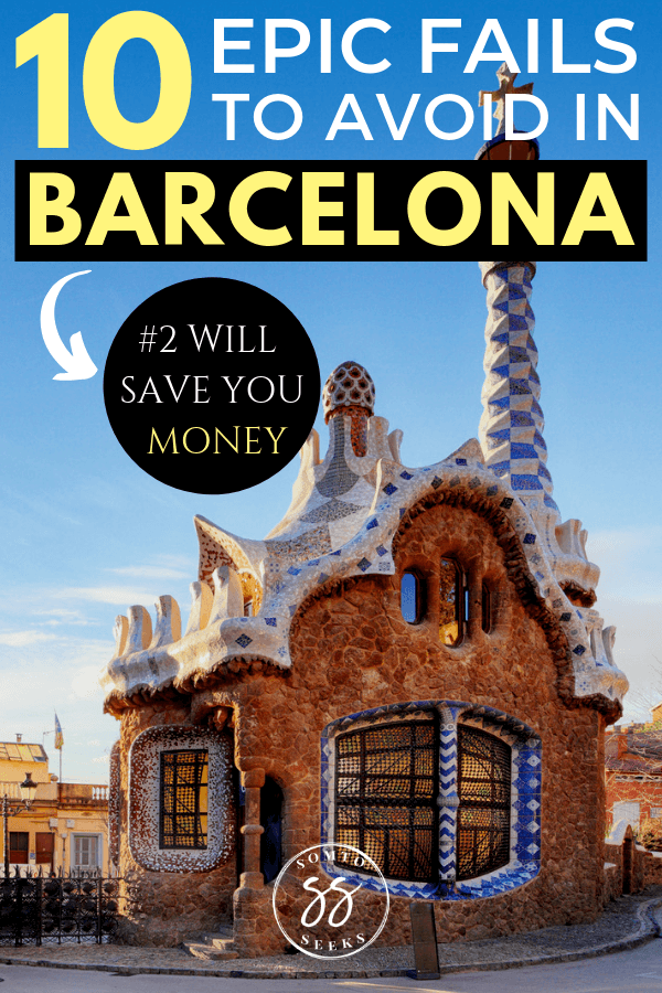 10 epic fails to avoid in Barcelona - top tourist mistakes