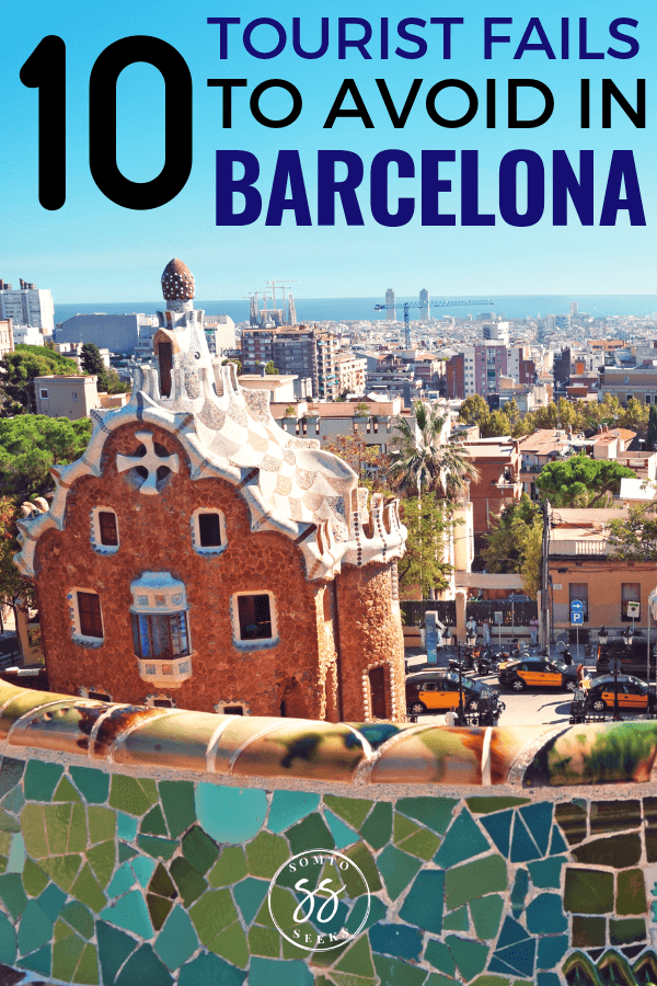 10 things tourists shouldn't do in Barcelona - Barcelona travel guide