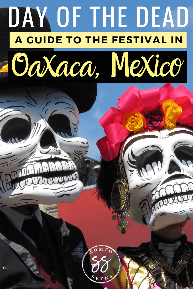 A guide to the day of the day festival in Oaxaca, Mexico