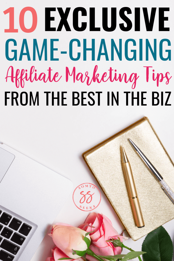 10 exclusive affiliate marketing tips from the best in the biz