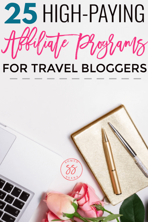 25 high-paying affiliate programs for travel bloggers