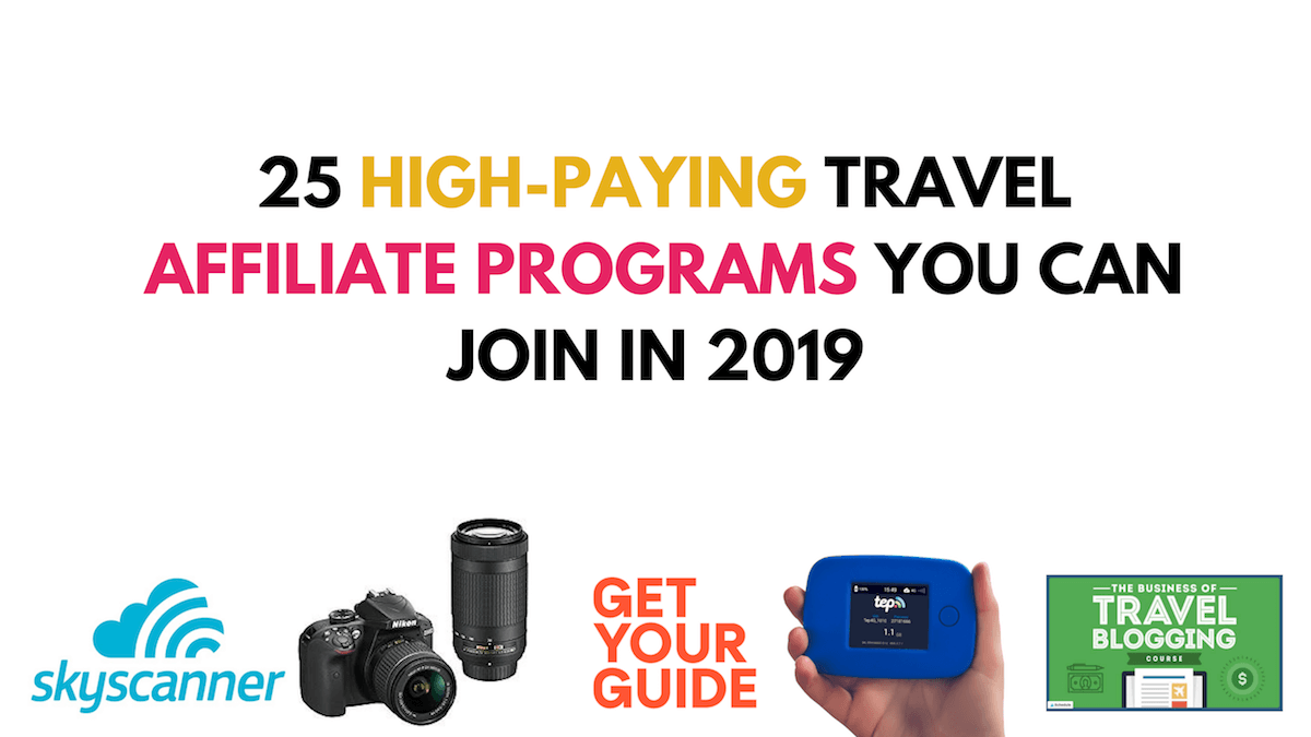 25 Top Travel Affiliate Programs To Join as a Travel Blogger