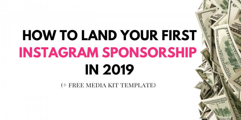 How To Land Your First Instagram Sponsorship in 2019 (+ Media Kit Template)