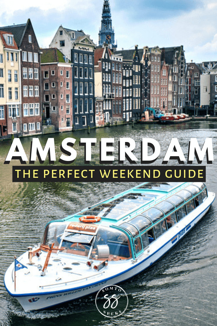 Amsterdam - the perfect weekend guide