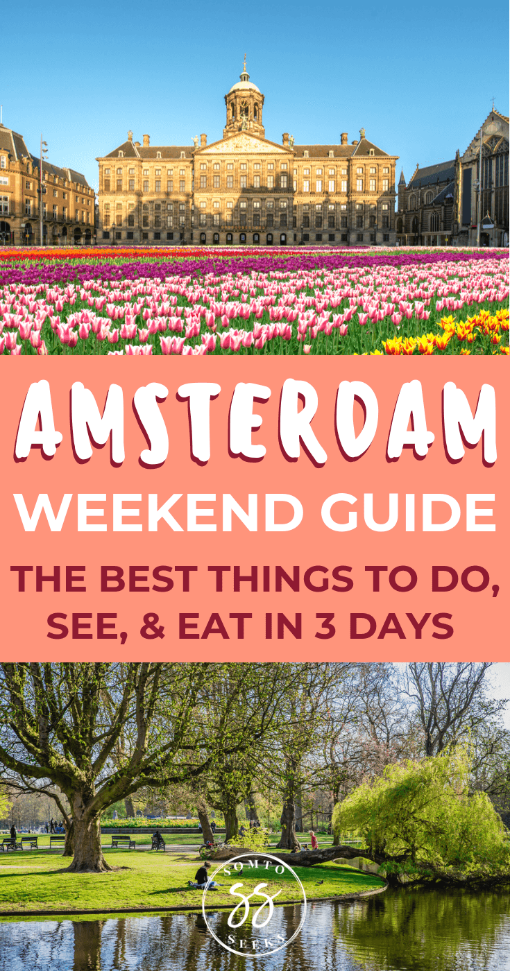 Amsterdam weekend guide - the best things to do in 3 days