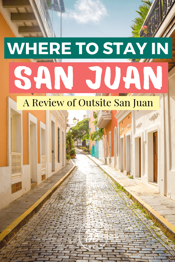 Where to stay in San Juan - A review of Outsite San Juan