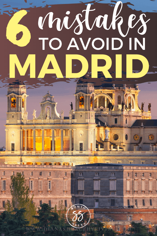 6 Mistakes To Avoid in Madrid