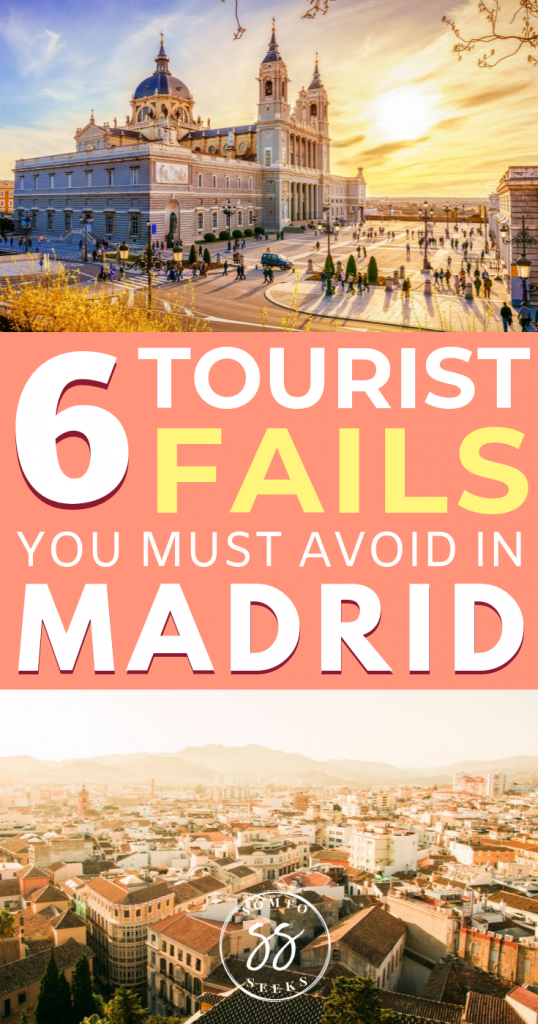 6 tourist fails you must avoid in Madrid