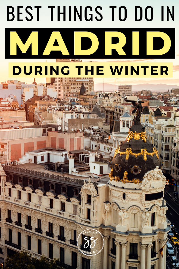 Best Things To Do in Madrid During the Winter