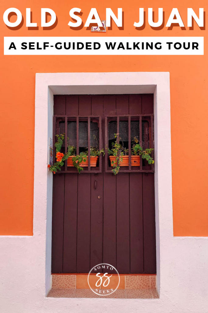 A self-guided walking tour of Old San Juan