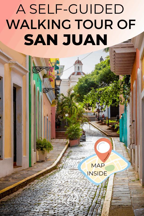 A self-guided walking tour of San Juan