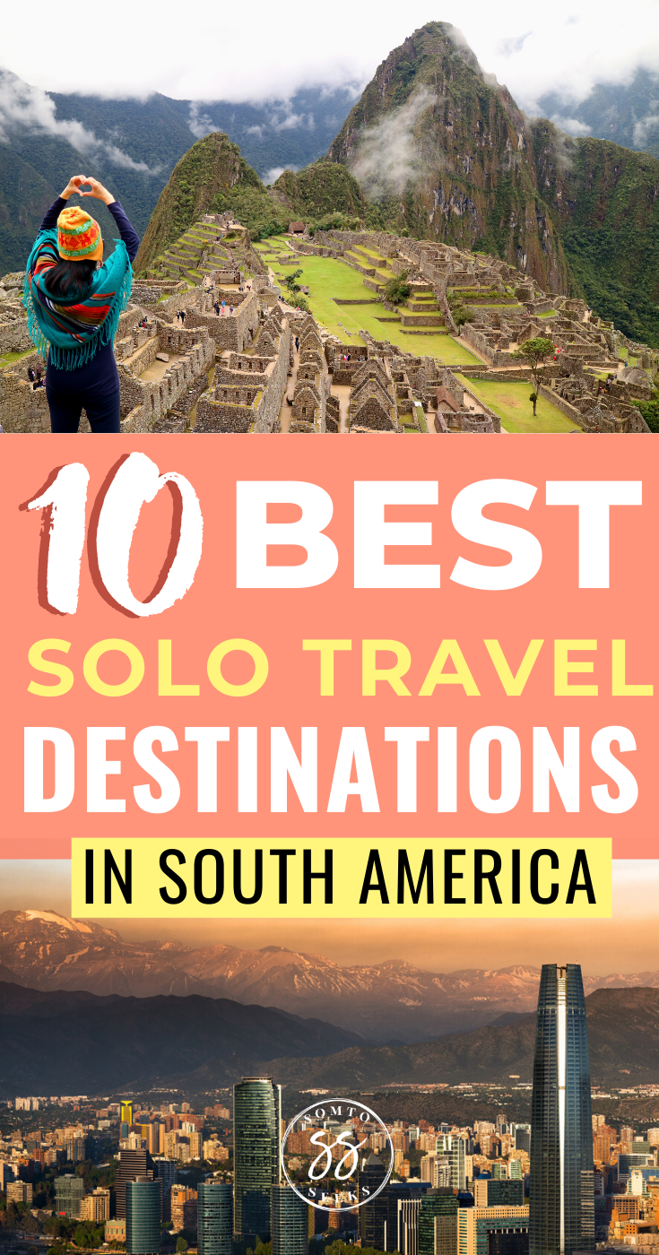 10 best solo travel destinations in South America