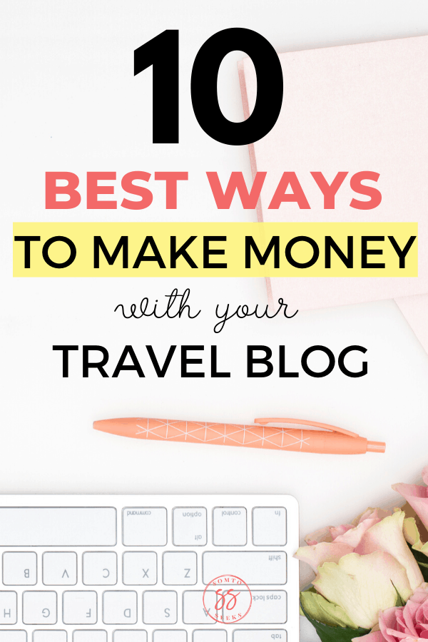 10 best ways to make money with your travel blog
